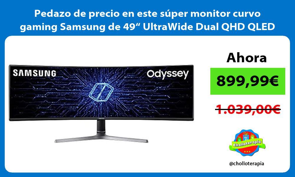 Pedazo de precio en este super monitor curvo gaming Samsung de 49 UltraWide Dual QHD QLED
