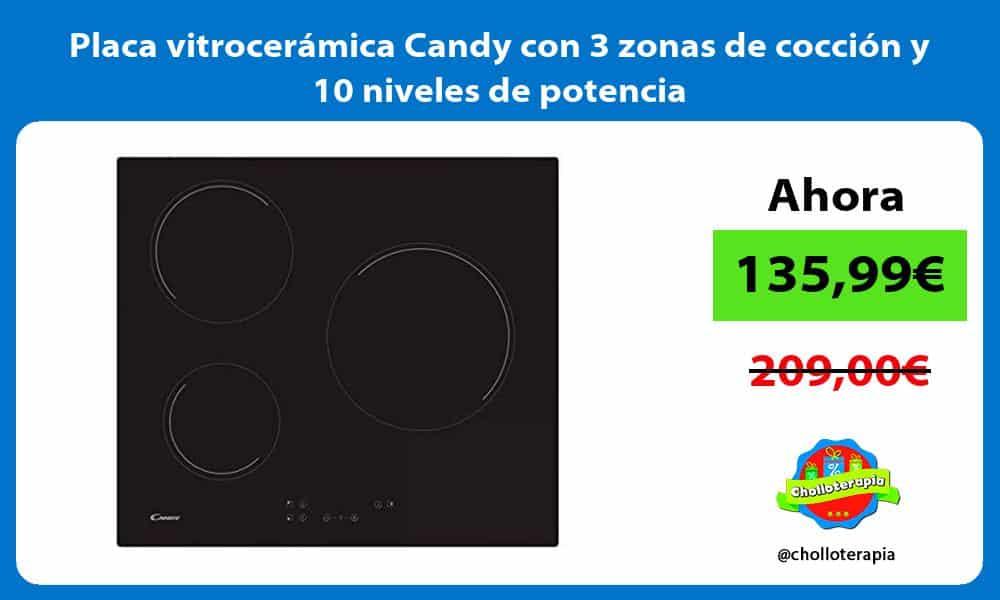 Placa vitrocerámica Candy con 3 zonas de cocción y 10 niveles de potencia