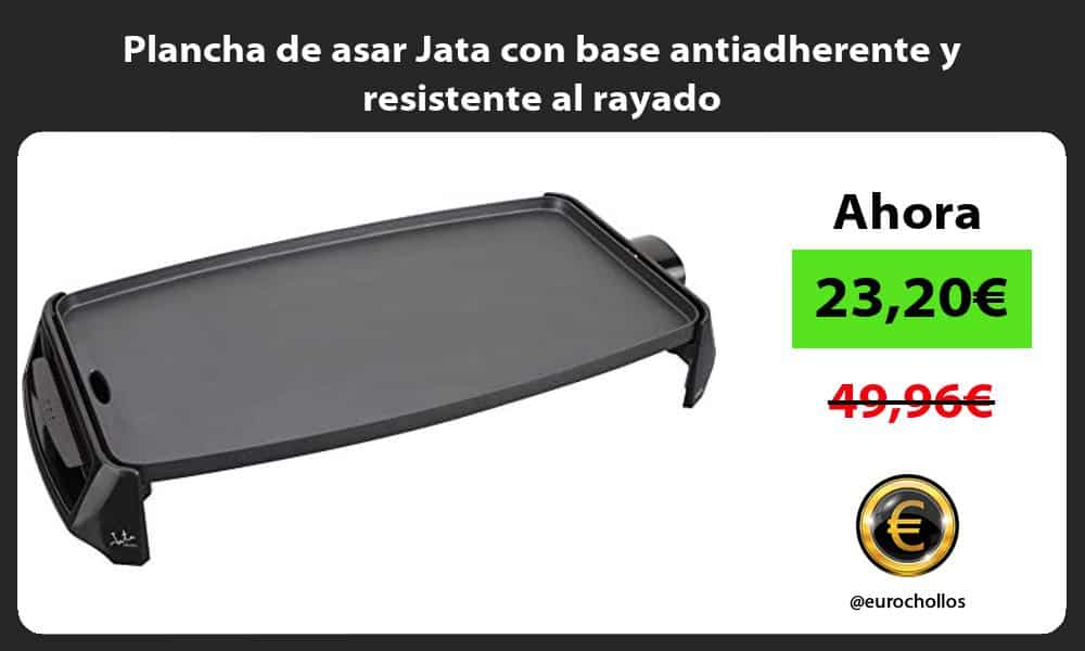 Plancha de asar Jata con base antiadherente y resistente al rayado