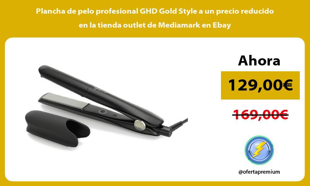 Plancha de pelo profesional GHD Gold Style a un precio reducido en la tienda outlet de Mediamark en Ebay
