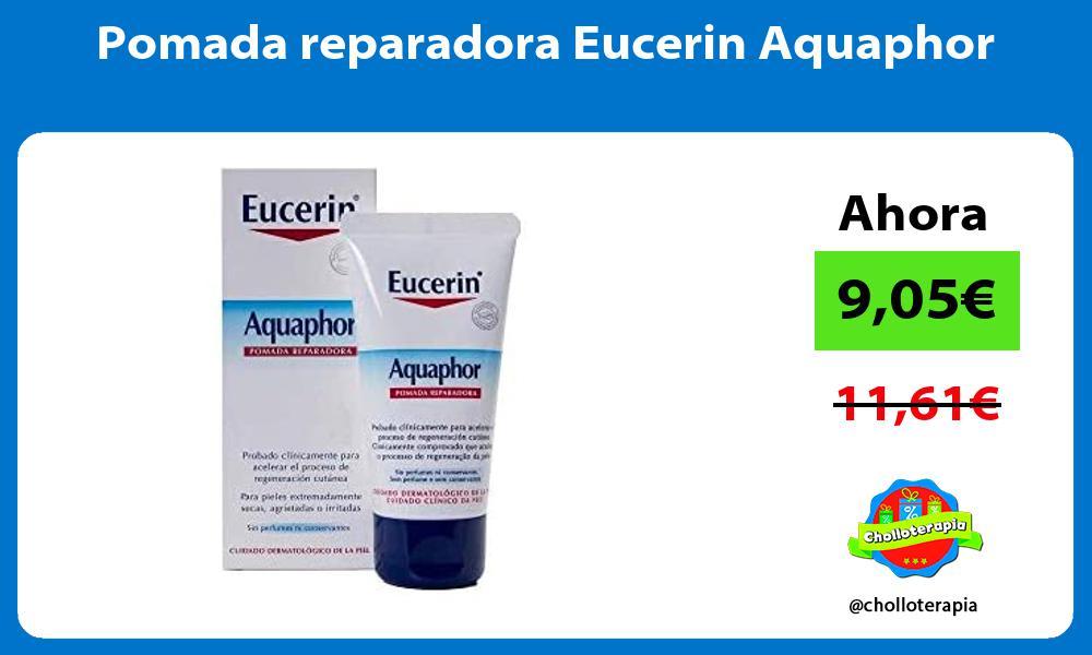 Pomada reparadora Eucerin Aquaphor