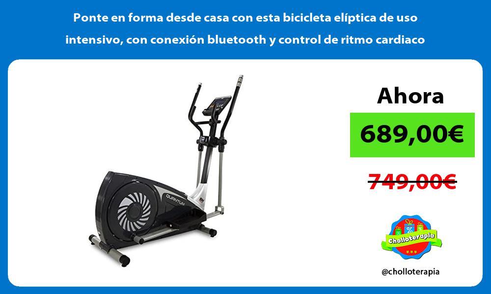 Ponte en forma desde casa con esta bicicleta eliptica de uso intensivo con conexion bluetooth y control de ritmo cardiaco