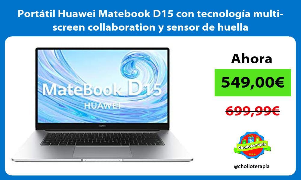 Portátil Huawei Matebook D15 con tecnología multi screen collaboration y sensor de huella