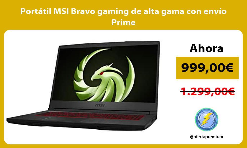 Portátil MSI Bravo gaming de alta gama con envío Prime