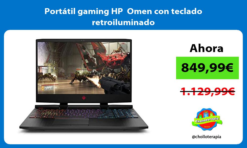 Portátil gaming HP Omen con teclado retroiluminado
