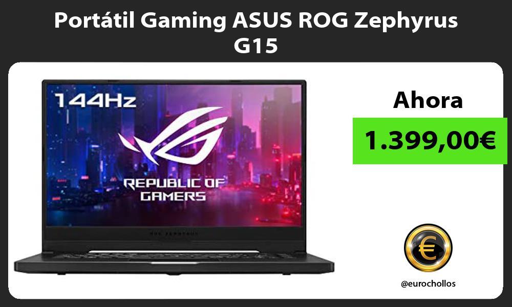 Portatil Gaming ASUS ROG Zephyrus G15