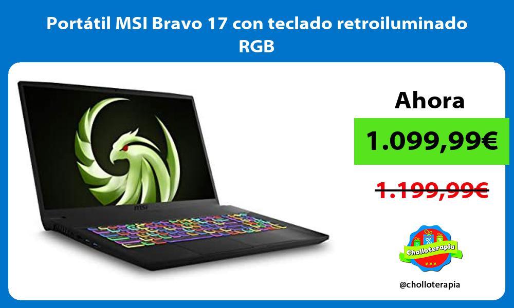 Portatil MSI Bravo 17 con teclado retroiluminado RGB