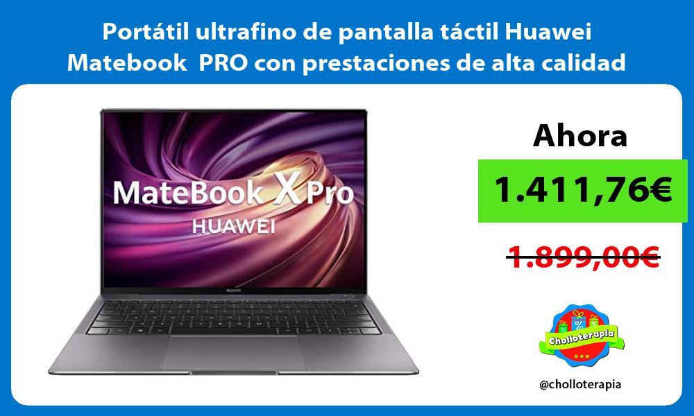 Portatil ultrafino de pantalla tactil Huawei Matebook PRO con prestaciones de alta calidad
