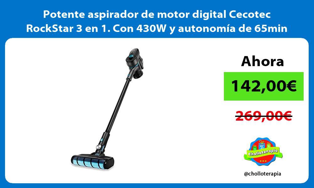 Potente aspirador de motor digital Cecotec RockStar 3 en 1 Con 430W y autonomia de 65min