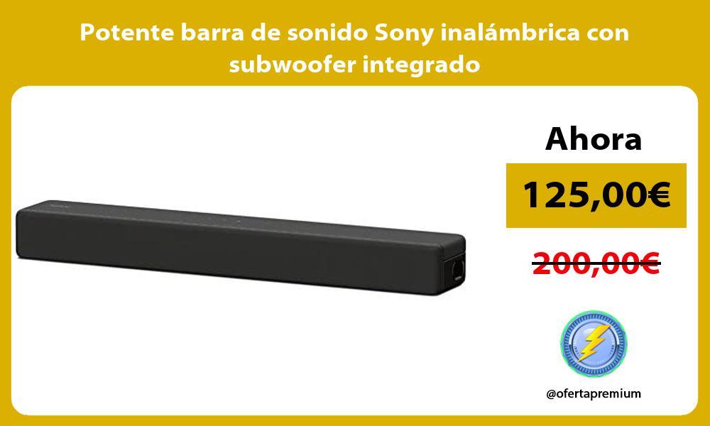 Potente barra de sonido Sony inalambrica con subwoofer integrado