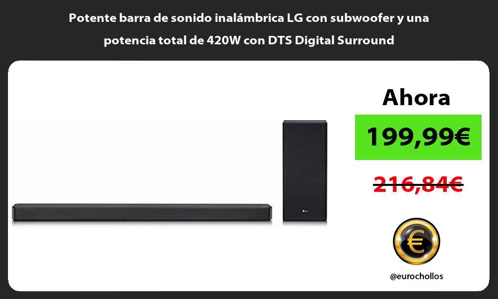 Potente barra de sonido inalámbrica LG con subwoofer y una potencia total de 420W con DTS Digital Surround