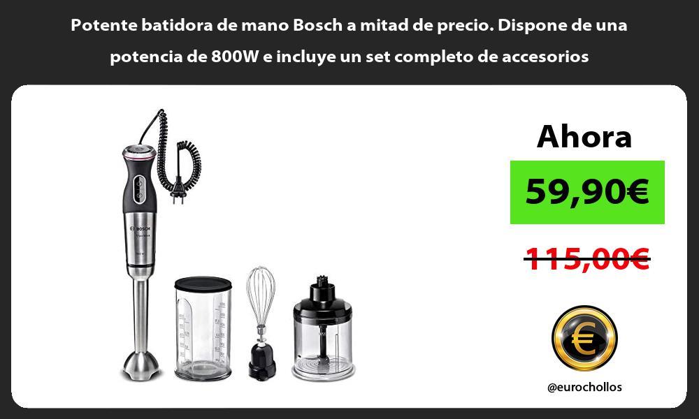 Potente batidora de mano Bosch a mitad de precio Dispone de una potencia de 800W e incluye un set completo de accesorios