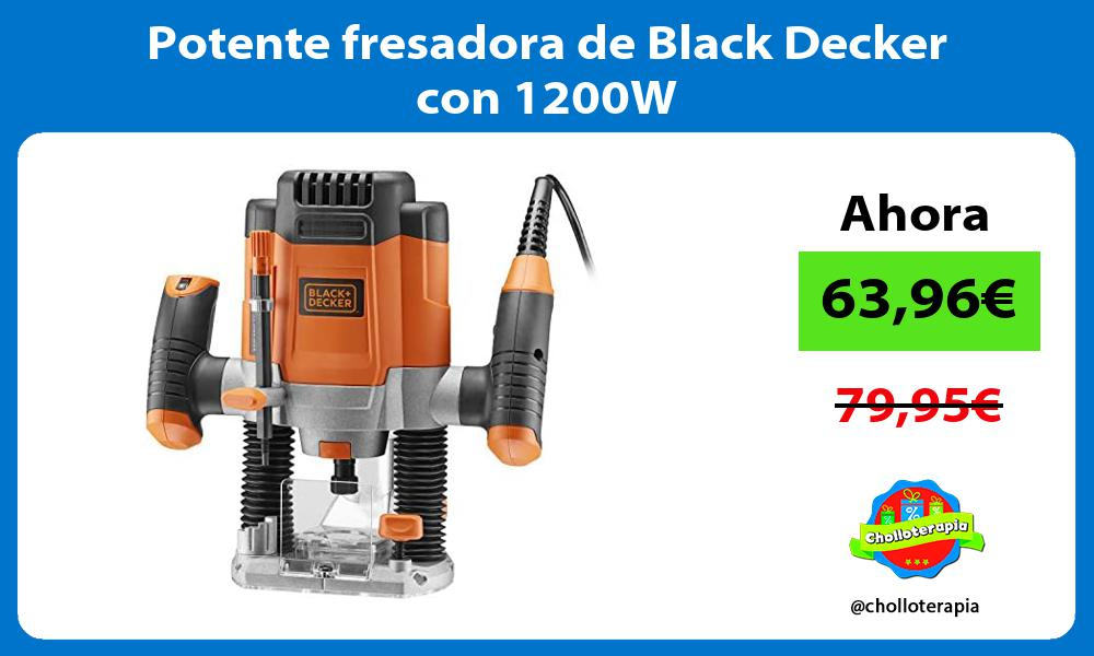 Potente fresadora de Black Decker con 1200W