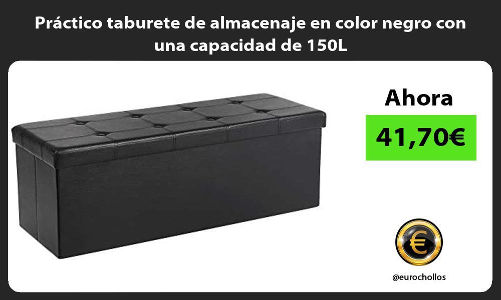 Practico taburete de almacenaje en color negro con una capacidad de 150L