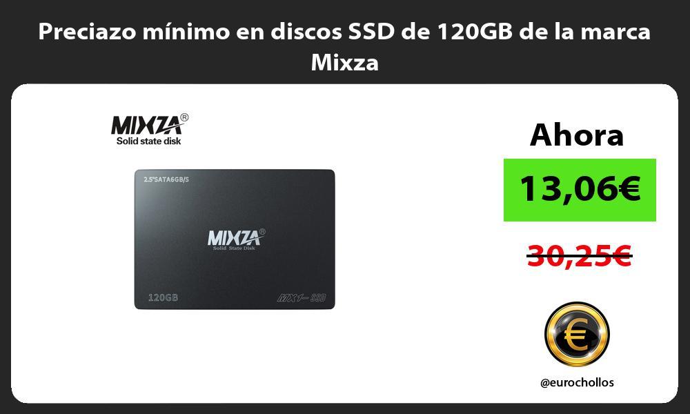 Preciazo minimo en discos SSD de 120GB de la marca Mixza