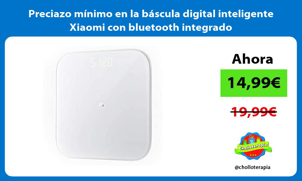 Preciazo minimo en la bascula digital inteligente Xiaomi con bluetooth integrado
