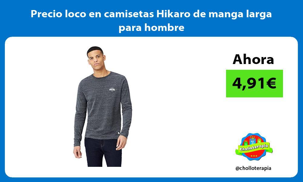 Precio loco en camisetas Hikaro de manga larga para hombre