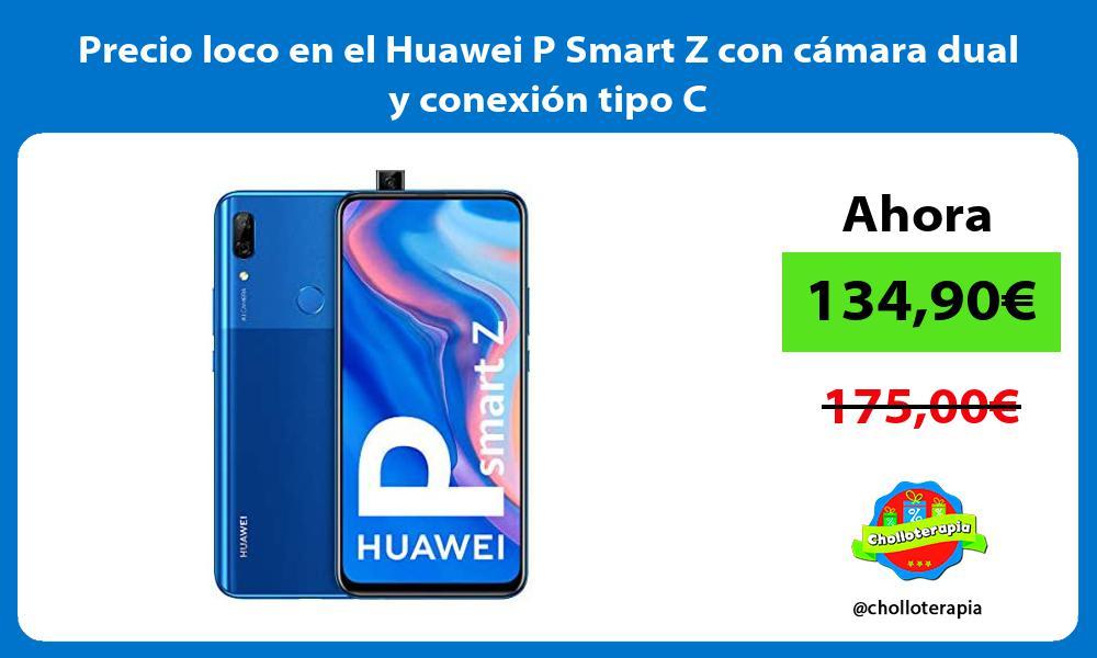 Precio loco en el Huawei P Smart Z con camara dual y conexion tipo C