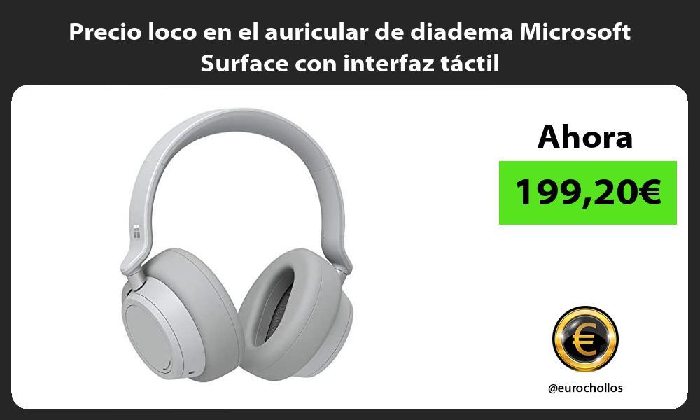 Precio loco en el auricular de diadema Microsoft Surface con interfaz tactil
