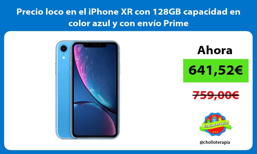 Precio loco en el iPhone XR con 128GB capacidad en color azul y con envío Prime