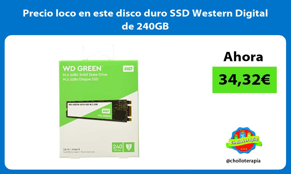 Precio loco en este disco duro SSD Western Digital de 240GB