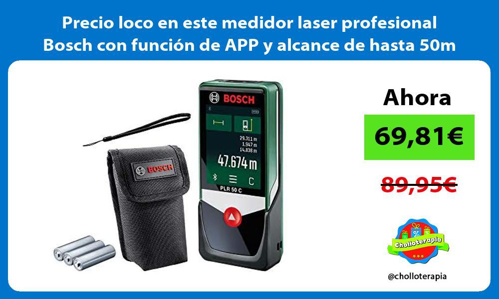Precio loco en este medidor laser profesional Bosch con funcion de APP y alcance de hasta 50m