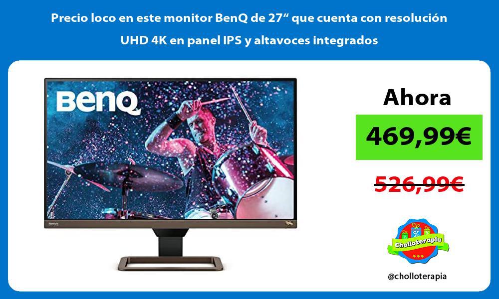 Precio loco en este monitor BenQ de 27 que cuenta con resolucion UHD 4K en panel IPS y altavoces integrados
