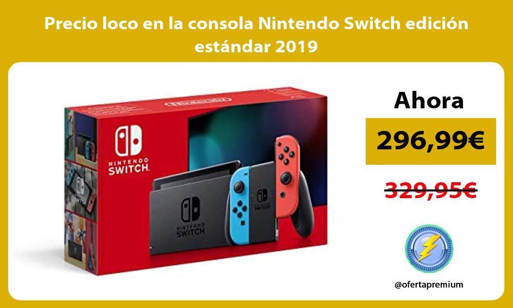 Precio loco en la consola Nintendo Switch edicion estandar 2019