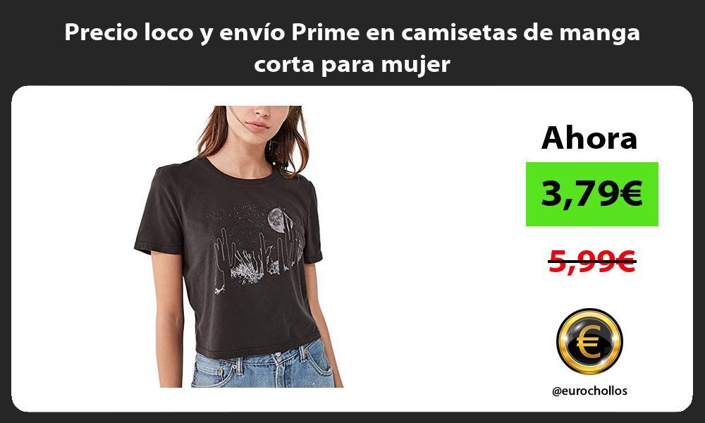 Precio loco y envio Prime en camisetas de manga corta para mujer