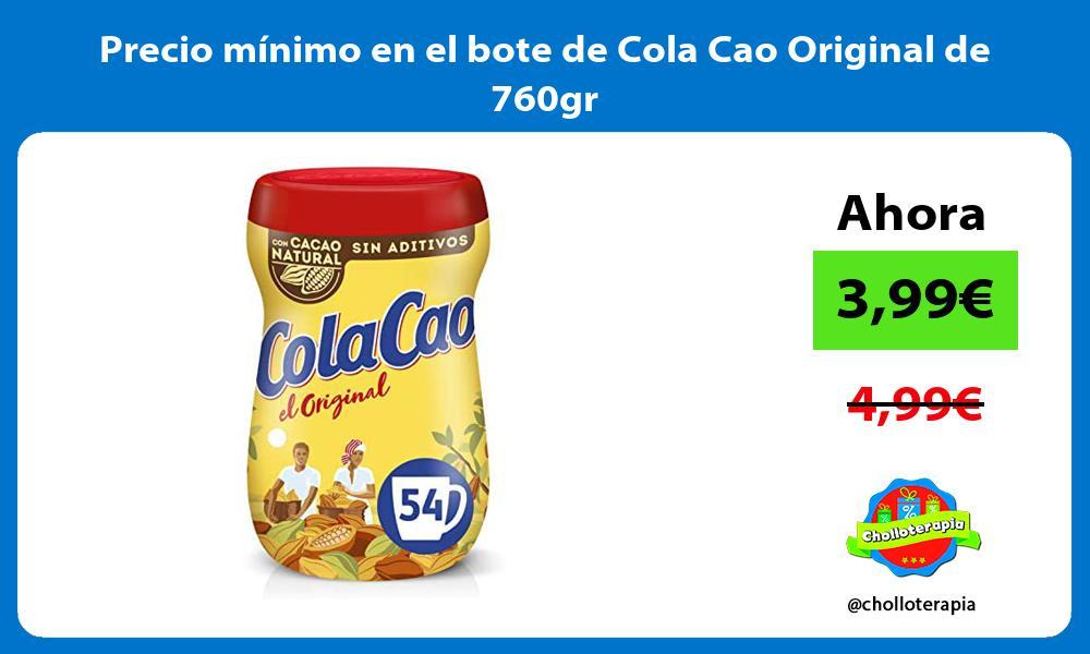 Precio minimo en el bote de Cola Cao Original de 760gr