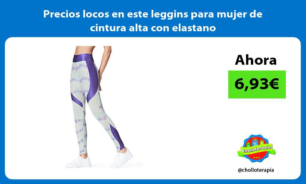 Precios locos en este leggins para mujer de cintura alta con elastano