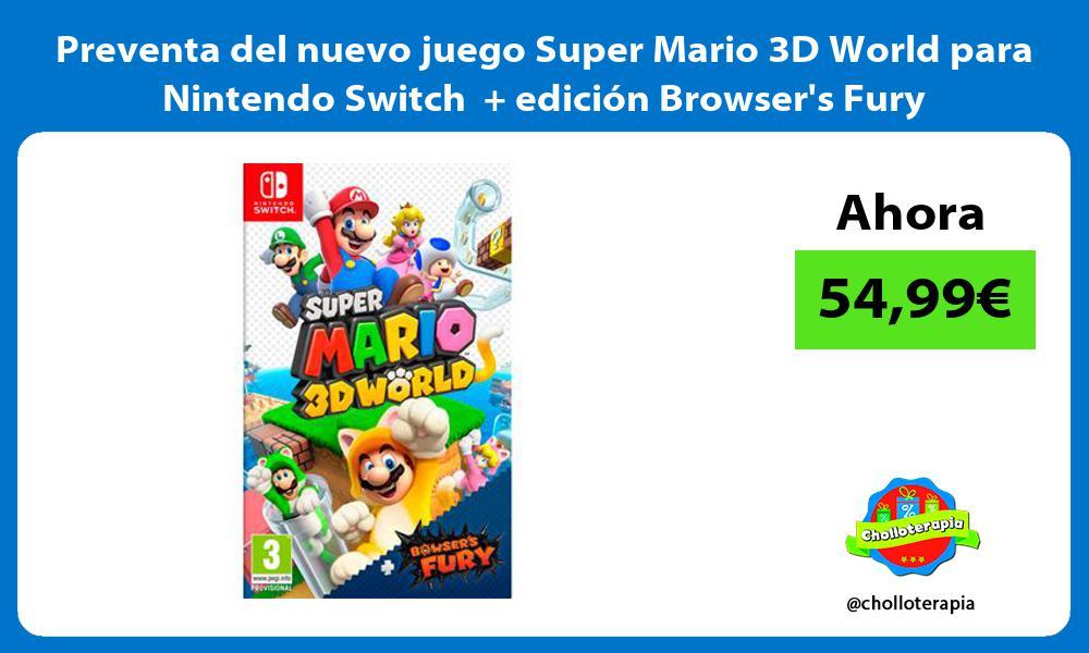 Preventa del nuevo juego Super Mario 3D World para Nintendo Switch edicion Browsers Fury