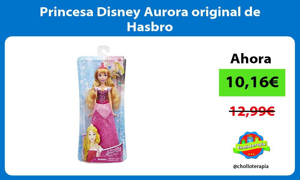 Princesa Disney Aurora original de Hasbro