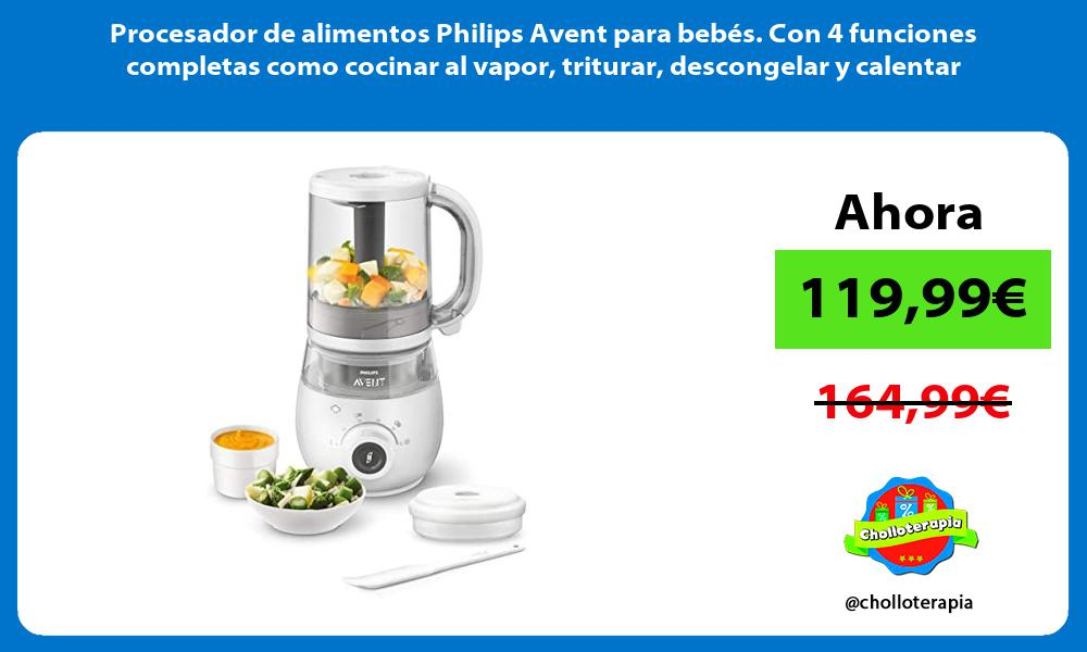 Procesador de alimentos Philips Avent para bebés Con 4 funciones completas como cocinar al vapor triturar descongelar y calentar