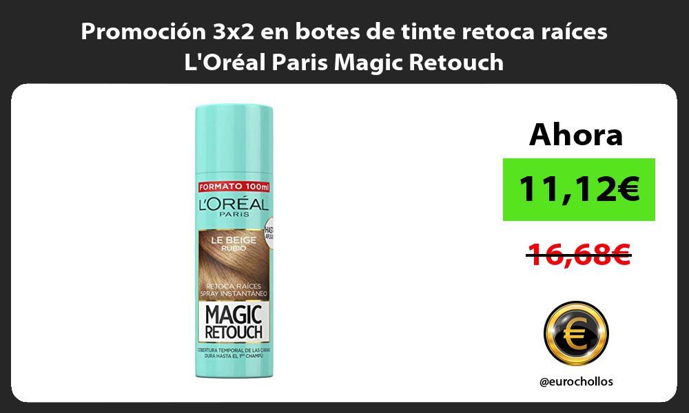 Promocion 3x2 en botes de tinte retoca raices LOreal Paris Magic Retouch