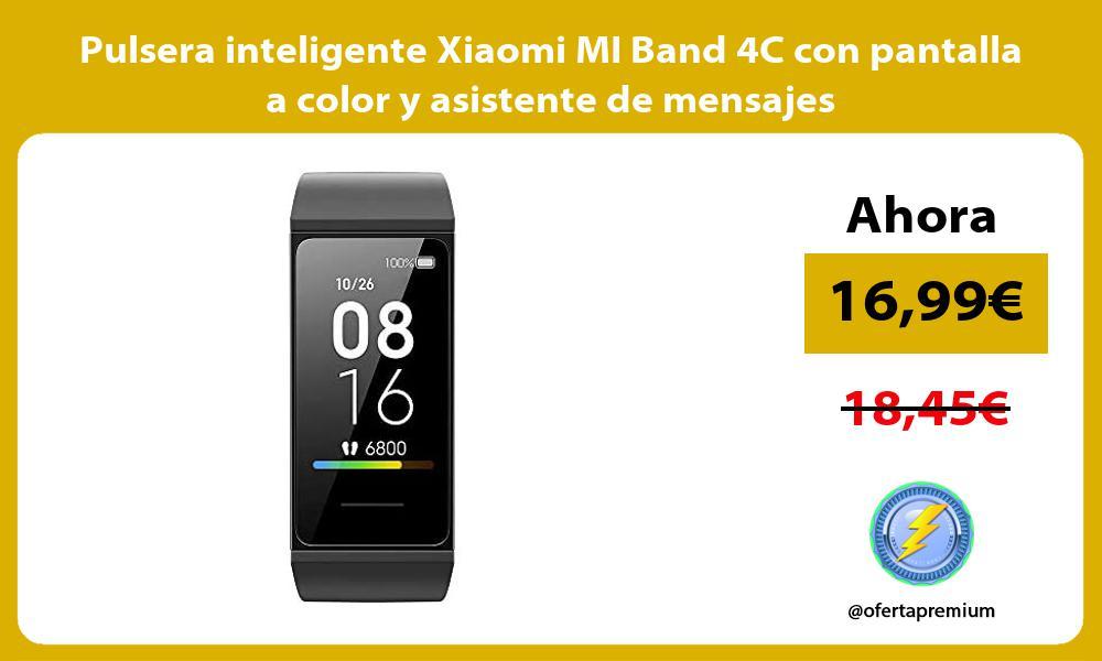 Pulsera inteligente Xiaomi MI Band 4C con pantalla a color y asistente de mensajes