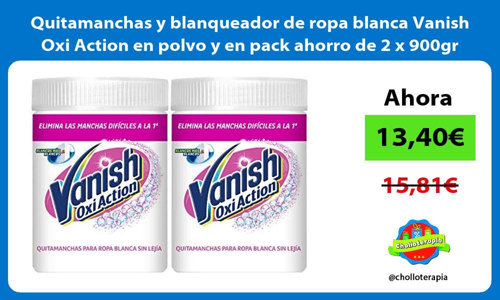 Quitamanchas y blanqueador de ropa blanca Vanish Oxi Action en polvo y en pack ahorro de 2 x 900gr