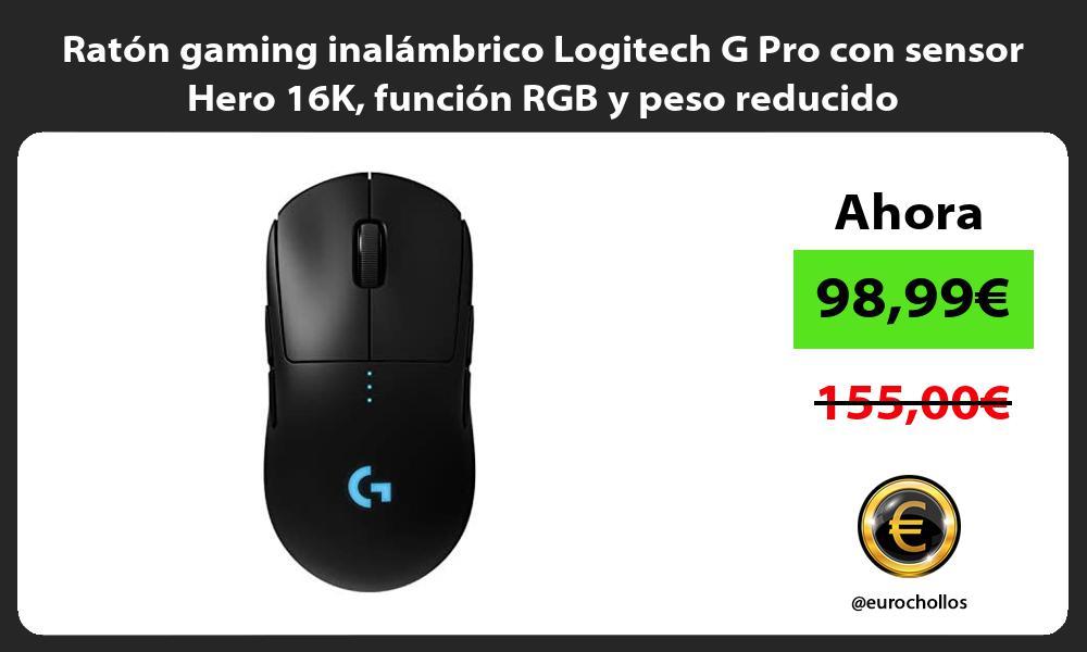Raton gaming inalambrico Logitech G Pro con sensor Hero 16K funcion RGB y peso reducido