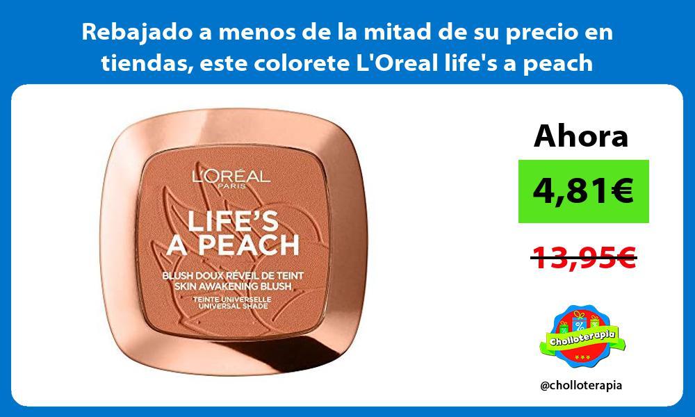 Rebajado a menos de la mitad de su precio en tiendas este colorete LOreal lifes a peach