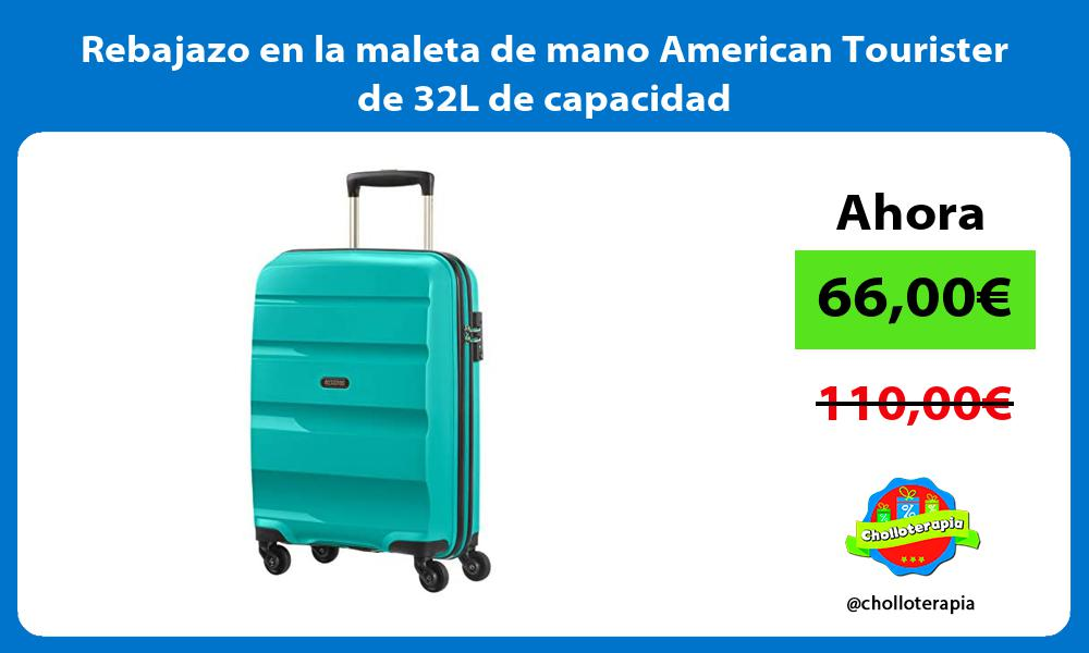 Rebajazo en la maleta de mano American Tourister de 32L de capacidad