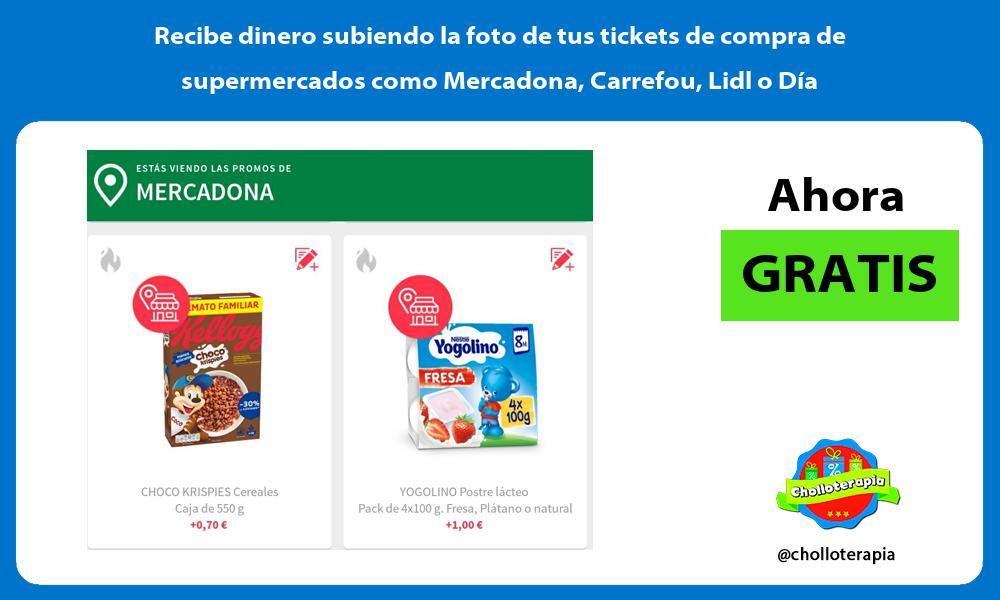Recibe dinero subiendo la foto de tus tickets de compra de supermercados como Mercadona Carrefou Lidl o Dia