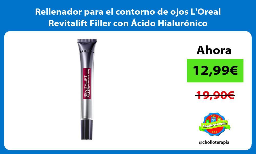 Rellenador para el contorno de ojos LOreal Revitalift Filler con Ácido Hialurónico