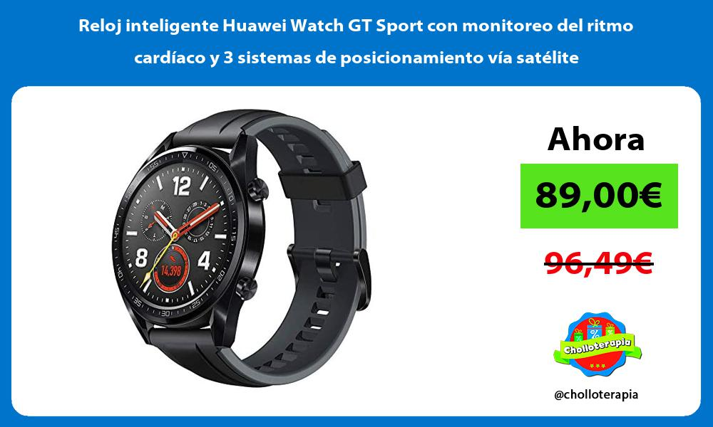 Reloj inteligente Huawei Watch GT Sport con monitoreo del ritmo cardíaco y 3 sistemas de posicionamiento vía satélite
