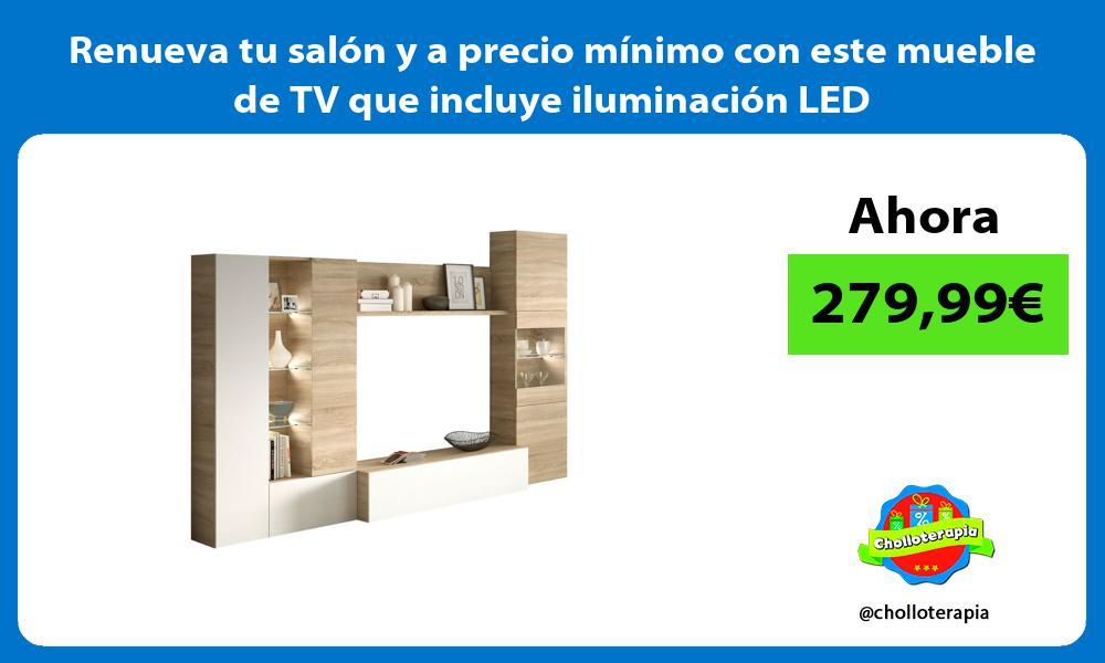 Renueva tu salon y a precio minimo con este mueble de TV que incluye iluminacion LED