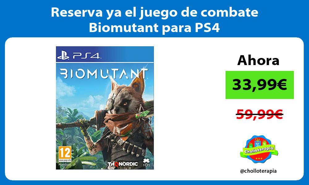 Reserva ya el juego de combate Biomutant para PS4