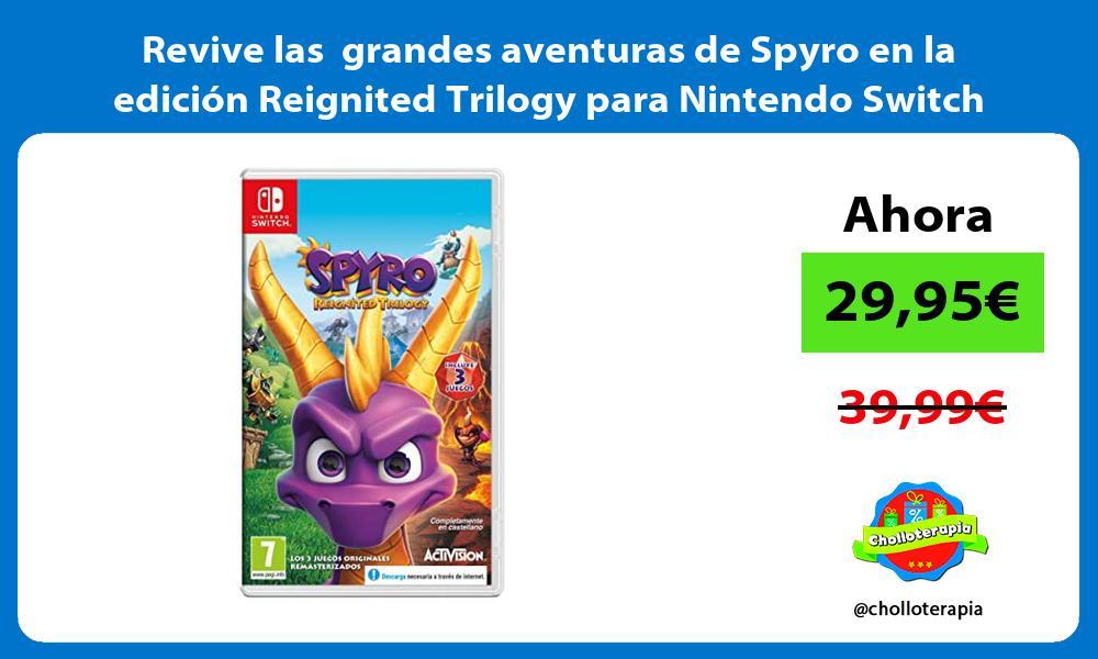 Revive las grandes aventuras de Spyro en la edicion Reignited Trilogy para Nintendo Switch