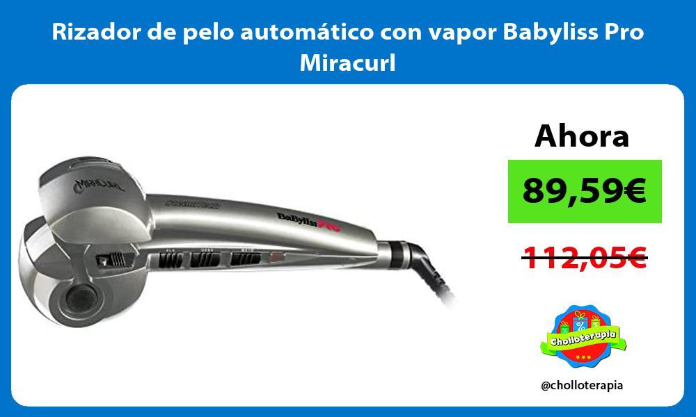 Rizador de pelo automatico con vapor Babyliss Pro Miracurl