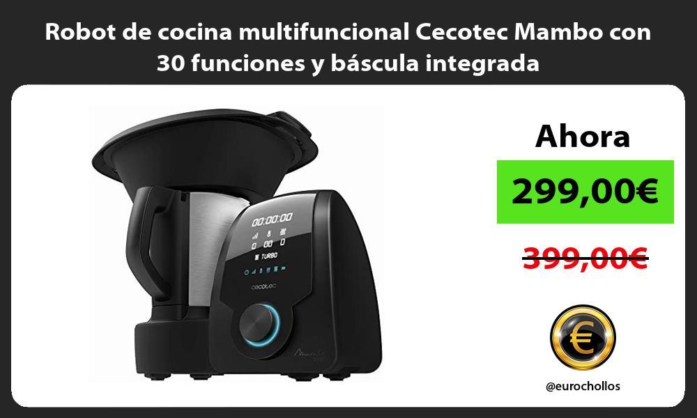 Robot de cocina multifuncional Cecotec Mambo con 30 funciones y báscula integrada