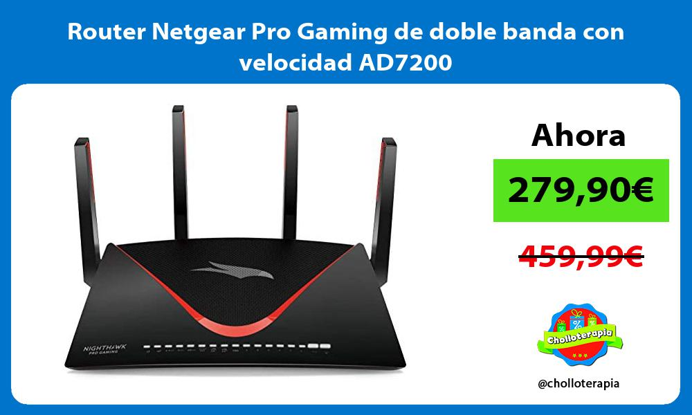 Router Netgear Pro Gaming de doble banda con velocidad AD7200