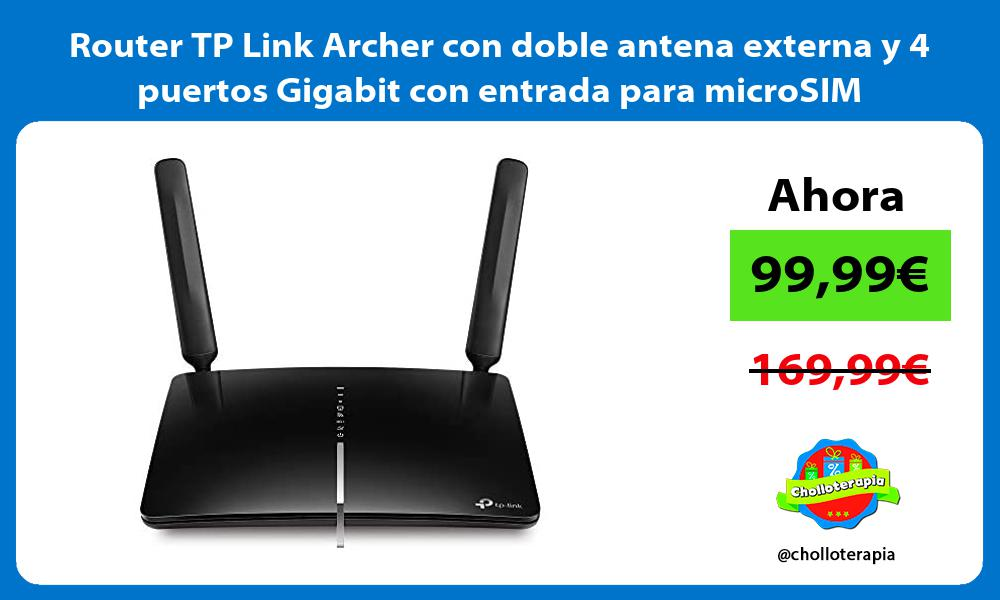 Router TP Link Archer con doble antena externa y 4 puertos Gigabit con entrada para microSIM
